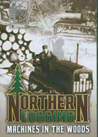 image of DVD cover: Northern Logging: Machines in the Woods
